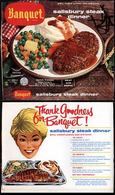 Banquet - Salisbury Steak Dinner TV Dinner - 1950's 1960's. this and the turkey dinner were my favorites growing up and I would eat every bite.