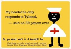 *** See the big collection of ER pain ecard humor.