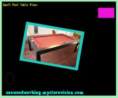 Small Pool Table Plans 093446 - Woodworking Plans and Projects!