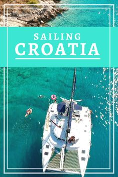 Everything You Need to Know About Sailing Croatia. Click the pin to read the post from www.flirtingwiththeglobe.com via @http://www.PINTEREST.COM/FWTG