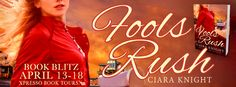 BOOK BLITZ & #GIVEAWAY - Fools Rush by Ciara Knight - #Adult, #Historical, Xpresso Book Tours  (April)