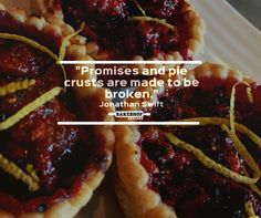 Words of #pie wisdom. Our #minipies: fresh, flakey crust & delicious fillings. Break some crust with us. #oaklland #treats #desserts #bakery #food #wisdom #quotes www.bakeshopoakland.com