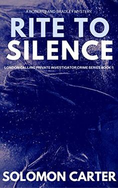 Rite To Silence: London Calling Private Investigator Crime Thriller Series Book 1 by [Carter, Solomon]