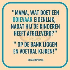 :-) voor vaderdag ;) Crazy Quotes, Good Life Quotes, Best Quotes, Funny Quotes, Teamwork Quotes, Dutch Quotes, One Liner, Sarcastic Humor, True Words