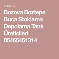 Bozova Boztepe Buca Stoklama Depolama Tank Üreticileri 05465451314
