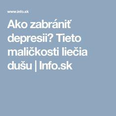 Ako zabrániť depresii? Tieto maličkosti liečia dušu   Info.sk