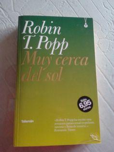 Muy cerca del sol Robin T.Popp