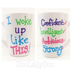 I was delighted to come up with this, my latest double sided mug creation. Who said the 'I Woke Up Like This' phrase was just about how you look? Girl Empowerment, Smash The Patriarchy, Wake Me Up, Equality, Hand Painted, Instagram Posts, Collection, Social Equality, Equation