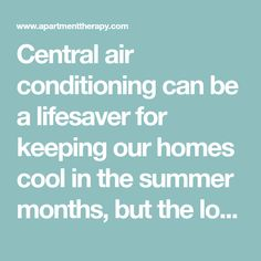 Central air conditioning can be a lifesaver for keeping our homes cool in the summer months, but the look of the air conditioning units themselves leave much to be desired when it comes to backyard ambience