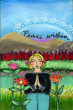 Greeting Card : Peace Within Think, Wishes For You, Whimsical Art, Inner Peace, Happy Quotes, Girl Quotes, We The People, Peace And Love, In This World