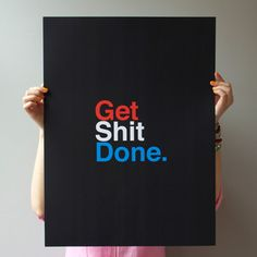 Get Shit Done USA now featured on Fab. wont do the USA thing, but other words and colors on a black back could be cool.