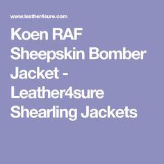 Koen RAF Sheepskin Bomber Jacket - Leather4sure Shearling Jackets