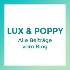 """Auf meinem persönlichen Blog """"Lux und Poppy"""" geht es um Lifestyle (Mode, Beauty, Fitness) sowie Reisen und Fotografie!"""