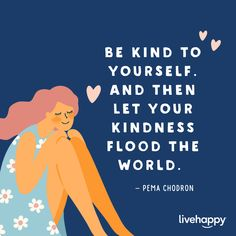 Make your wants and needs a priority and focus. In turn, how you feel is what radiates to the world. Happiness Quotes, Happy Quotes, Life Quotes, Pema Chodron, Live Happy, Be Kind To Yourself, Happy Thoughts, Priorities, Allah