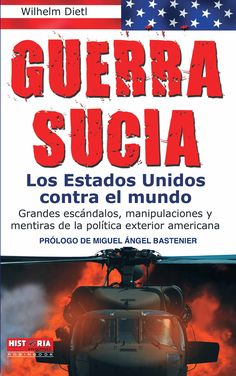 LOS ESTADOS UNIDOS CONTRA EL MUNDO  | Grandes escándalos, manipulaciones y mentiras de la política exterior americana