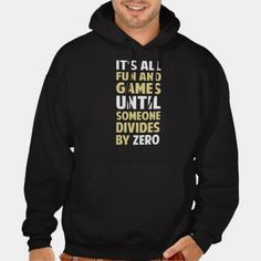 Dividing By Zero Is Not A Game Hoody http://www.zazzle.com/dividing_by_zero_is_not_a_game_hoody-235023995630422623?rf=238756979555966366&tc=PtMPrssKRMdivision                                       Dividing By Zero Is Not A Game Hoody      $50.95   by  The_Shirt_Yurt
