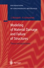 Modeling of material damage and failure of structures : theory and applications / Jacek J. Skrzypek, Artur Ganczarski ; with a foreword by Holm Altenbach. (1999). Máis información: http://www.springer.com/materials/mechanics/book/978-3-540-63725-7