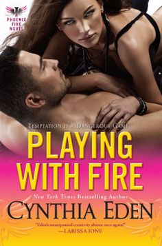 Playing with Fire/Cynthia Eden http://encore.greenvillelibrary.org/iii/encore/record/C__Rb1380887
