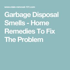 Garbage Disposal Smells - Home Remedies To Fix The Problem