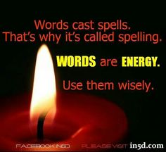Use words wisely!!!