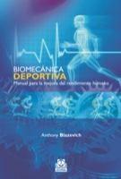Biomecánica deportiva : manual para la mejora del rendimiento humano / Anthony Blazevich