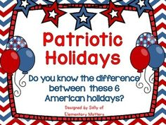 Patriotic Holidays- This freebie can help students understand the difference between these American holidays: Presidents Day, Memorial Day, Flag Day, Independence Day, Constitution Day, and Veterans Day.