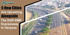 The Chief Minister of Haryana announced to develop 5 new cities alongside the KGP and KMP expressways before the end of the Government's tenure. 5 News, New City, City Photo, Cities, India, Goa India, City