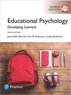 Educational Psychology: Developing Learners, Global Edition 9th Edition by Jeanne Ellis Ormrod    ISBN-13:9781292170701 (978-1-292-17070-1)ISBN-10:1292170700 (1-292-17070-0) Psychology Textbook, Educational Psychology, Coding, Programming