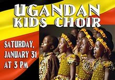 The Ugandan Kids Choir will perform in our atrium on January 31. Their music brings a message of hope to audiences through traditional rhythmic dances and songs of Africa. All ages welcome!
