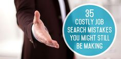 Common Job Search Mistakes - The Muse https://www.themuse.com/advice/35-costly-job-search-mistakes-you-might-still-be-making?utm_source=Sailthru&utm_medium=email&utm_term=Daily%20Email%20List&utm_campaign=35%20Costly%20Job%20Search%20Mistakes%20You%20Might%20Still%20Be%20Making