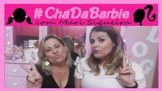 Chá da Barbie com Mari Siqueira