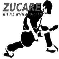 ZUCARE - HIT ME WITH A ROCKER by julianozucare on SoundCloud