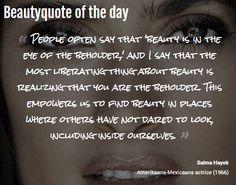 Beautyquote van Salma Hayek op www.makeupmymind.nl