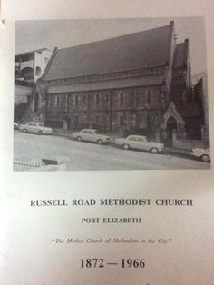 Port Elizabeth of Yore: Russell Road Methodist Church - 1872 to 1966 - The Casual Observer Port Elizabeth South Africa, The Settlers, The Rev, Om, Cape, The Past, Gadgets, History, Places