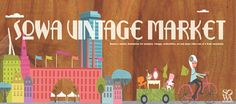 Love at first sight--the posters for SoWa Vintage Market are almost as wonderful as the market itself.
