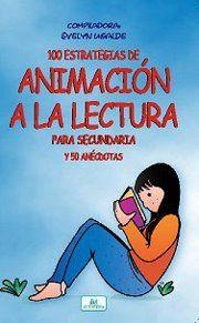 Este libro contiene 100 ideas diferentes para trabajar con los estudiantes de colegio y de esta forma fomenten su lectura, Precio 3500