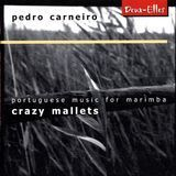 Crazy Mallets: Portuguese Music for Marimba [CD]