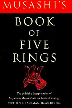 """The Book of Five Rings"" by Musashi MIYAMOTO (1584~1645), a Japanese swordsman and is widely considered one of the greatest warriors of all time in Japan."