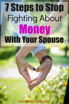 Fighting about money is considered one of the main discussions among couples Follow these 7 steps to stop fighting about money with your spouse. Marriage and Money | Marriage and Finances | Money Problems | Budgeting | Family Finances