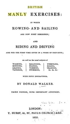 BRITISH MANLY EXERCISES: IN WHICH ROWING AND SAILING ARE NOW FIRST DESCRIBED; AND RIDING AND DRIVING, by Donald Walker, 1835