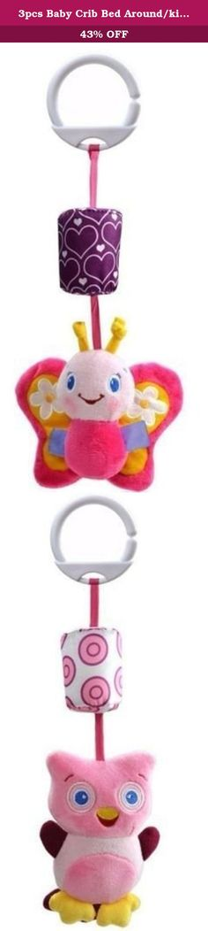 3pcs Baby Crib Bed Around/kids stroller Hang Bell/Rattle Mobile Music Plush Toy. Brand:NEW.Size: 15*10cm.Age range: 0-12months.3PCS /set=(1XButterfly, 1Xladybug, 1Xowl). 1, color bright, lovely modelling, can teach baby to know little animals, identify the color 2, bell can stimulate the baby's hearing, development of the auditory nerve, observe their ~ 3, is baby's favorite cartoon dolls, can soothe baby crying baby's mood~ Brand:NEW Recommended Age Range:0-12months Color:Pink Gender:...