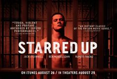 Director David Mackenzie's STARRED UP follows a troubled, violent teen transferred to adult prison where he finds his dad - watch the trailer:
