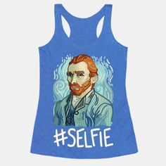 Whether you're an art history nerd, an art student, or someone who enjoys history jokes, this funny Van Gogh #selfie shirt is a perfect joke! Vincent Van Gogh is well known for his self portraits,... | Beautiful Designs on Graphic Tees, Tanks and Long Sleeve Shirts with New Items Every Day. Satisfaction Guaranteed. Easy Returns.