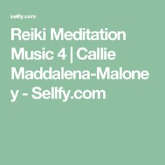 Reiki Meditation Music 4   Callie Maddalena-Maloney - Sellfy.com