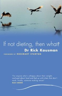 bazilbooks If Not Dieting Then What? - http://books.bazilbooks.com/bazilbooks-if-not-dieting-then-what/