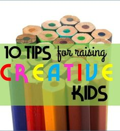 Great tips for raising creative kids. sometimes, it means having to let go of your own hangups!
