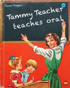 Tammy Teacher Teaches Oral Classic Children's Books Bad children's books 1940's children's books, 1950's children's books, 1960's children's...