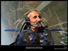 Remember seeing him fly in Budapest? Besenyei Péter, Hungarian aerobatics pilot and world champion air racer, his aerobatic demonstration of one of the best professionals in the world - if not the best. Pilot License, Heart Of Europe, World Famous, Homeland, Hungary, Budapest, Aeroplane Flying, Famous People, Aviation