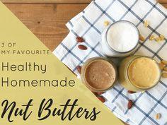tři z mého nejoblíbenějšího zdravého domácího ořechu s máslovými funkcemi