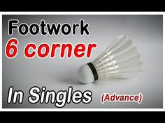 Badminton Footwork - 6 Corners in singles (Advance) - YouTube